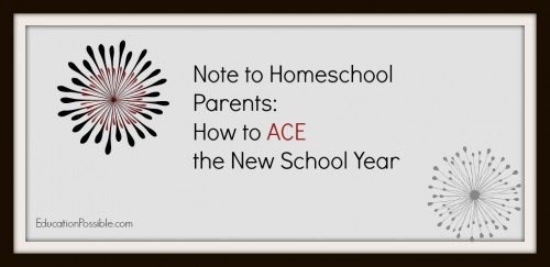 Note to Homeschool Parents:  How to ACE the New School Year