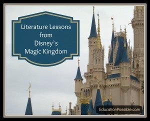 Literature Lessons from Disney's Magic Kingdom