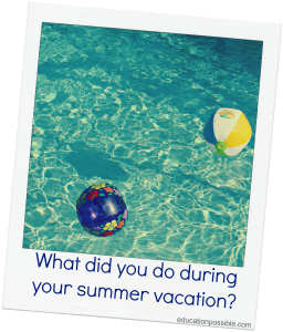 We're using our theme, 'How I Spent My Summer Vacation' as inspiration ...
