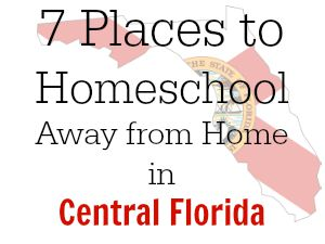 7 Places to Homeschool Away From Home in Central Florida