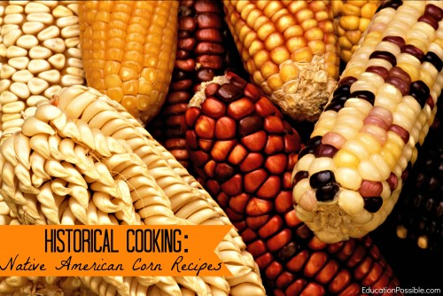 historical cooking native american corn recipes Education Possible