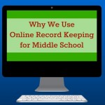 Why We Use Online Record Keeping for Middle School