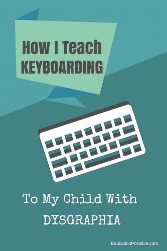 How I Teach Keyboarding to My Child With Dysgraphia
