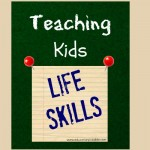 Teaching Kids Life Skills