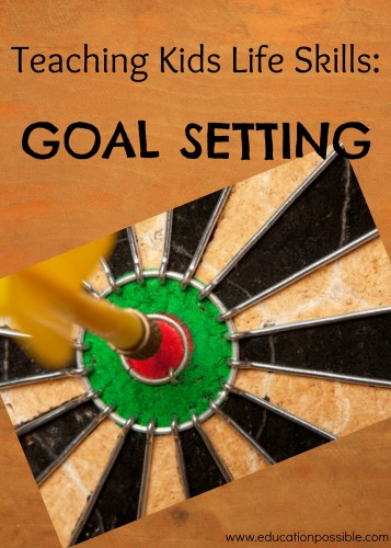 Teach your kids how to set goals Education Possible