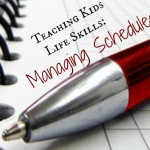 Teaching Kids Life Skills: Managing Schedules