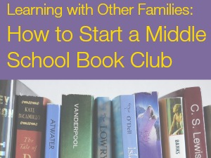 Learning with Other Families: Start a Middle School Book Club