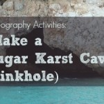 Geography Activities: Make a Sugar Karst Cave (Sinkhole)