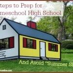 """5 Steps to Prep for Homeschool High School & Avoid """"Summer Slide"""""""