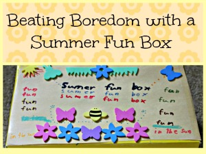Beating Boredom with a Summer Fun Box