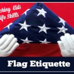 Teaching Kids Life Skills: Flag Etiquette
