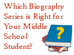 Which Biography Series is Right for Your Middle School Student?