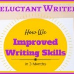 Reluctant Writers: How We Improved Writing Skills in 3 Months