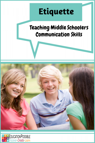 Etiquette Teaching Middle Schoolers Communication Skills @Education Possible
