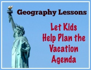Geography IRL: Let Kids Help Plan the Vacation Agenda