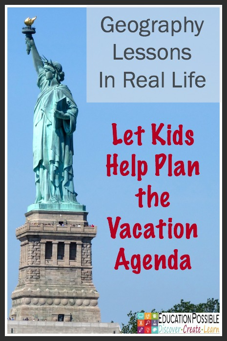 Geography Lessons In Real Life: Let Kids Help Plan the Vacation Agenda - Education Possible