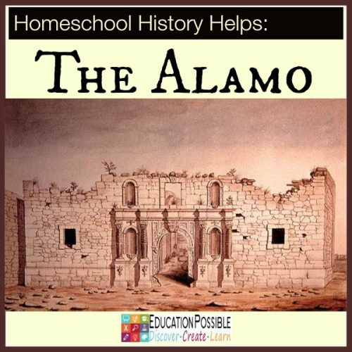 Homeschool History Helps: The Alamo - Education Possible