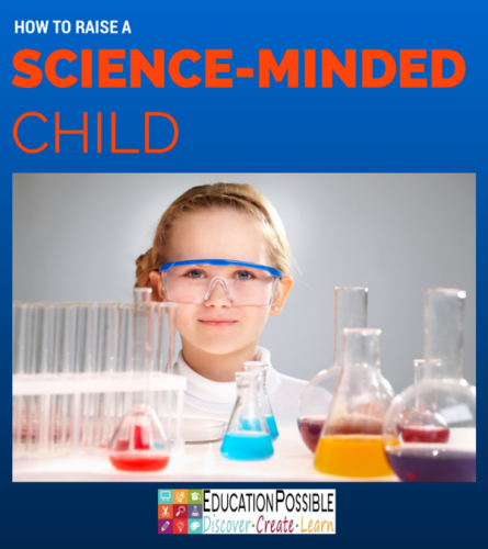 How to Raise a Science-Minded Child