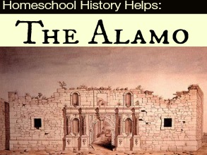 Homeschool History Helps: The Alamo