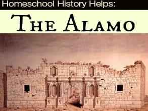 Homeschool History Helps: The Alamo - Education Possible