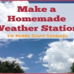 Geography Activities: Make a Homemade Weather Station [FREE Printable]