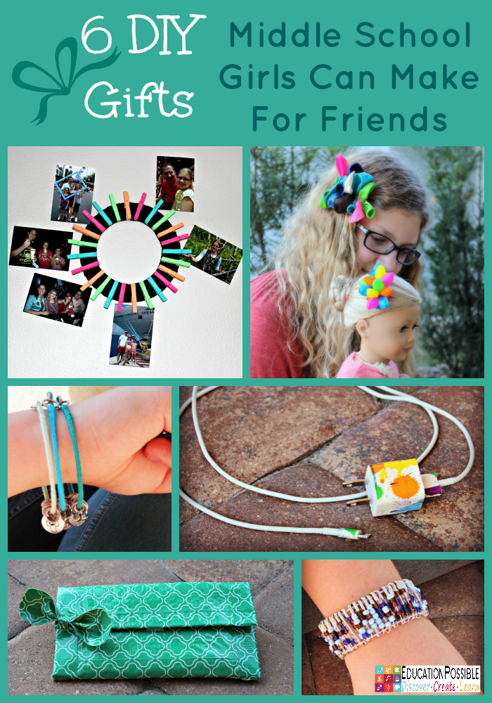 6 DIY Gifts Middle School Girls Can Make For Friends @EducationPossible