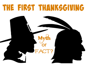The First Thanksgiving Myth or Fact featured