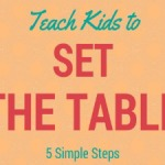 Teach Kids to Set the Table in 5 Simple Steps