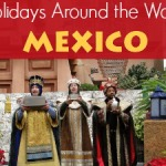 Holidays Around the World: Mexico