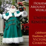 Holidays Around the World: United Kingdom (Victorian Christmas)