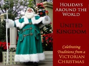 Holidays Around the World: United Kingdom (Victorian Christmas)