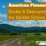 American Pioneers: Books & Resources for Middle School