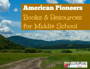 American Pioneers - Books & Resources for Middle School - Education Possible