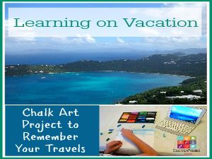Learning on Vacation: Chalk Art Project to Remember Your Travels