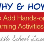 Why & How to Add Hands-on Learning Activities to Middle School Lessons