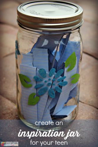 Create an Inspiration Jar for your Teen @Education Possible