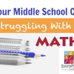 Is Your Middle School Child Struggling with Math?