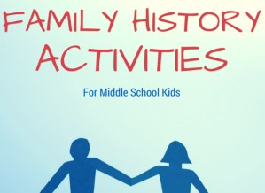 Family History Activities for Middle School - Education Possible