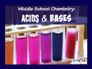 Middle School Chemistry: Acids and Bases