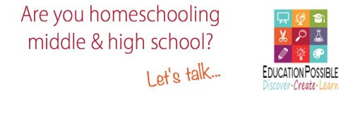 Education Possible: Homeschooling Middle & High School