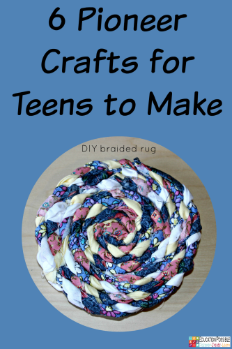 6 Pioneer Crafts for Teens to Make @Education Possible