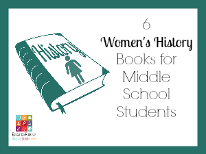 6 Women's History Books for Middle School Students @Education Possible