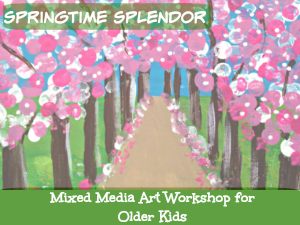Springtime Splendor: Mixed Media Art Workshop for Older Kids