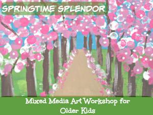 Springtime Splendor: Mixed Media Art Workshop for Older Kids