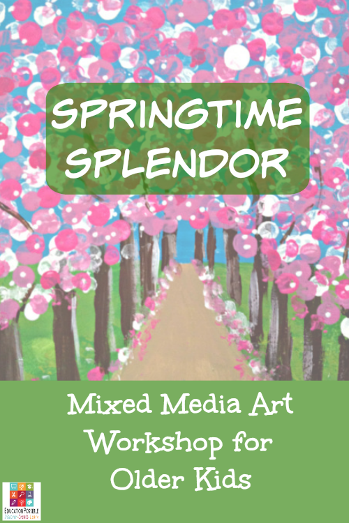 Springtime Splendor: Mixed Media Art Workshop for Older Kids @Education Possible