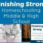 Finishing Strong ~ Homeschooling the Middle & High School Years #47