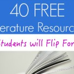 40 Free Literature Resources Students Will Flip For