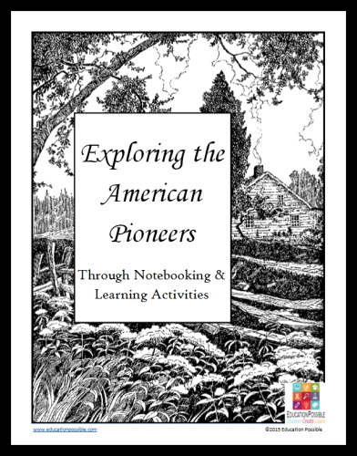 Exploring the American Pioneers Through Notebooking & Learning Activities @Education Possible FREE subscriber download