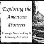 American Pioneer Notebooking Unit for Middle School