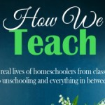 How to Teach: Homeschool Families Share Their Stories